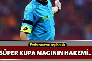 Galatasaray – Akhisarspor Süper Kupa Finali Hakemi Belli Oldu